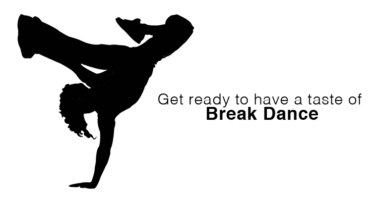 Get ready to have a taste of Break Dance